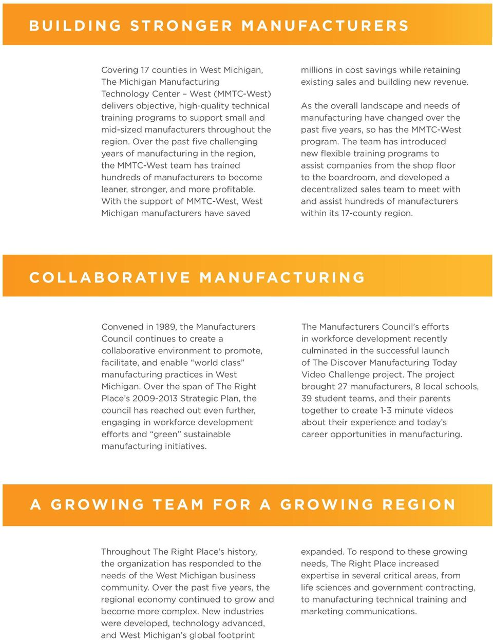 Over the past five challenging years of manufacturing in the region, the MMTC-West team has trained hundreds of manufacturers to become leaner, stronger, and more profitable.