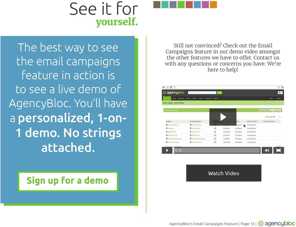 You ll have a personalized, 1-on- 1 demo. No strings attached. Still not convinced?