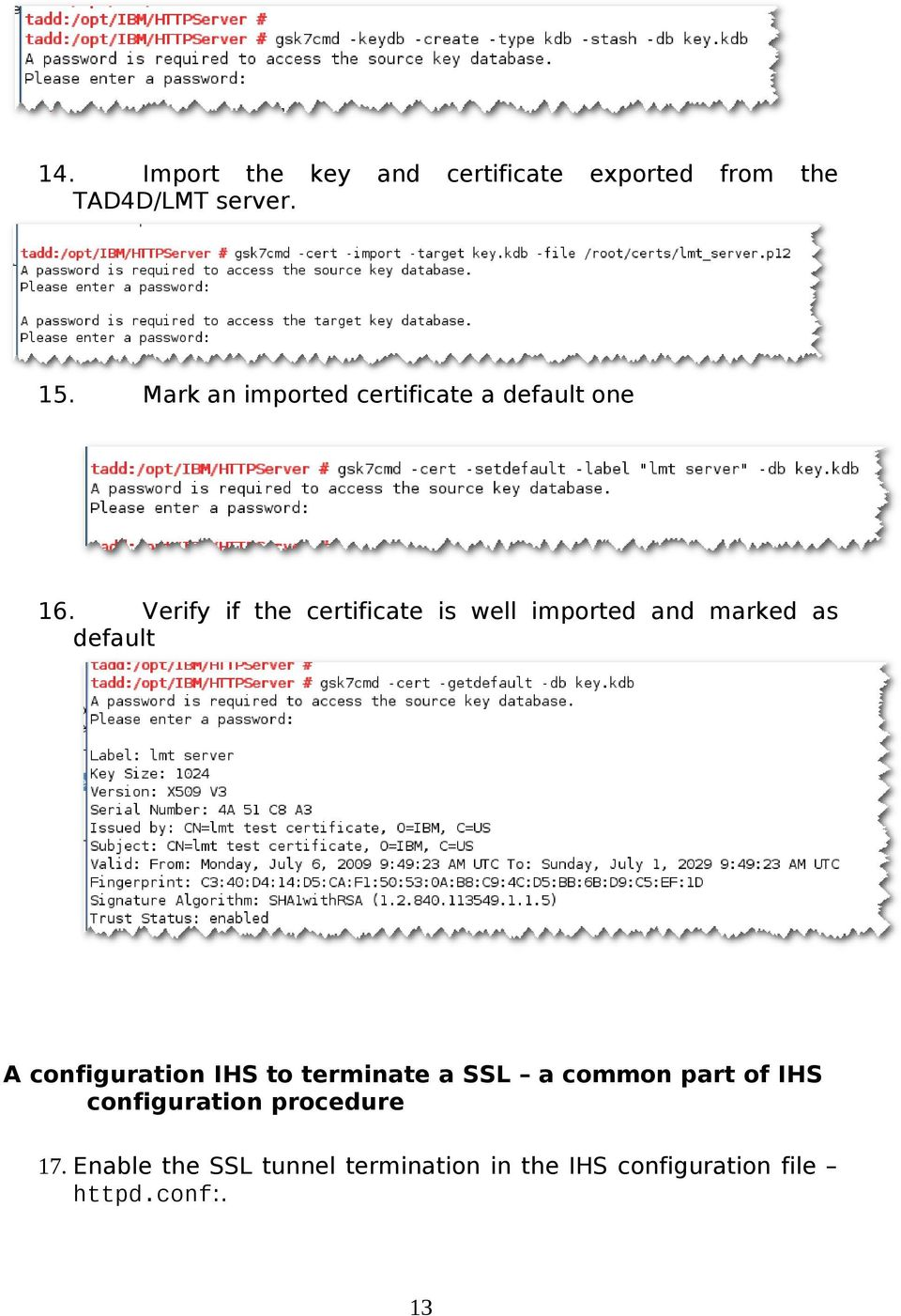 Verify if the certificate is well imported and marked as default A configuration IHS to
