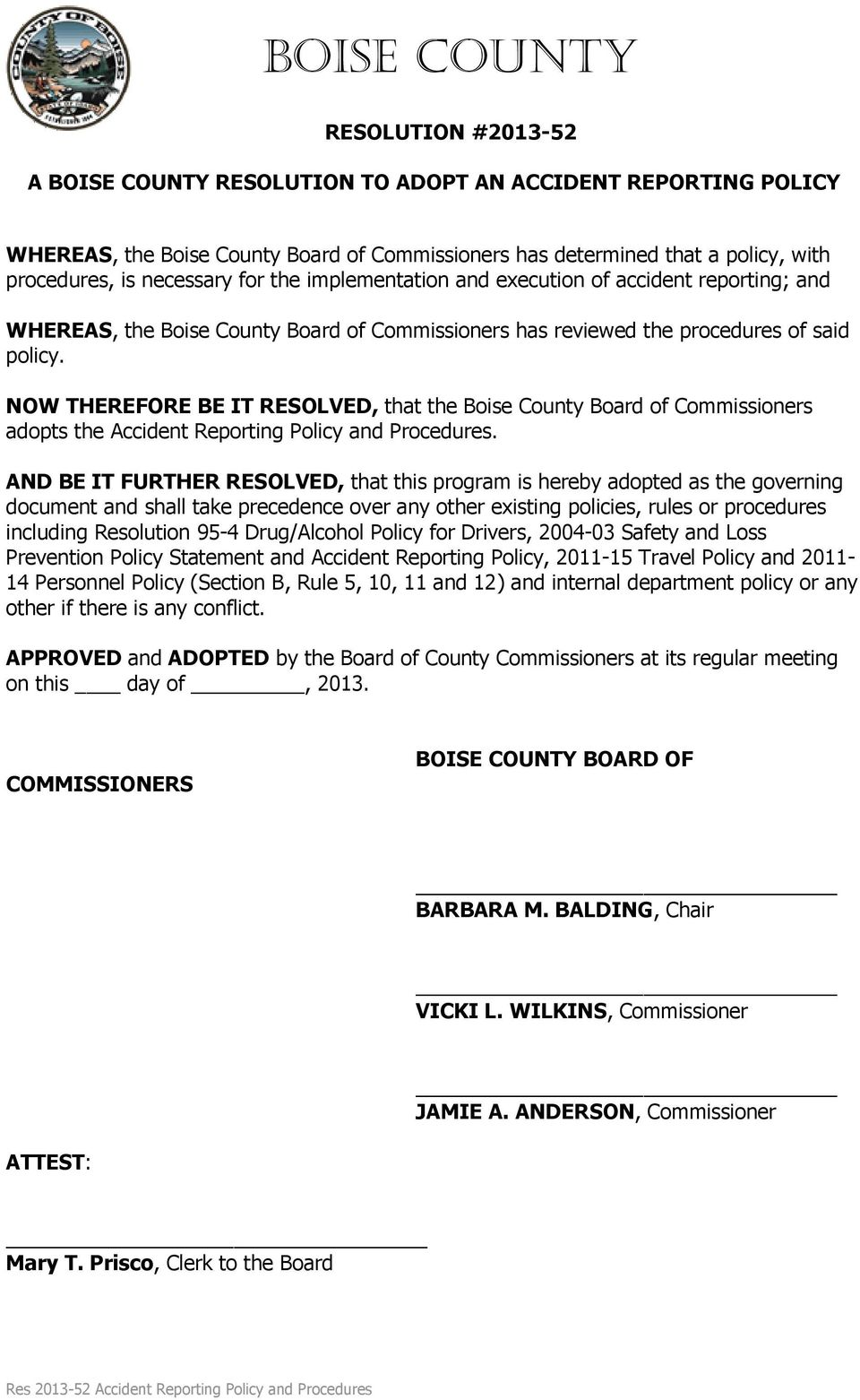 NOW THEREFORE BE IT RESOLVED, that the Boise County Board of Commissioners adopts the Accident Reporting Policy and Procedures.