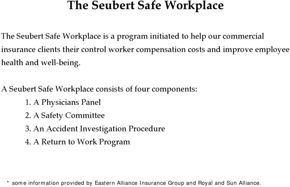 A Seubert Safe Workplace consists of four components: 1. A Physicians Panel 2. A Safety Committee 3.