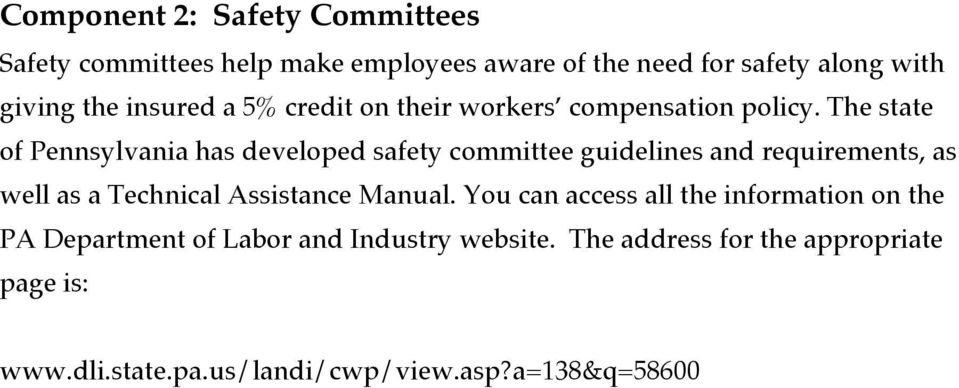 The state of Pennsylvania has developed safety committee guidelines and requirements, as well as a Technical Assistance