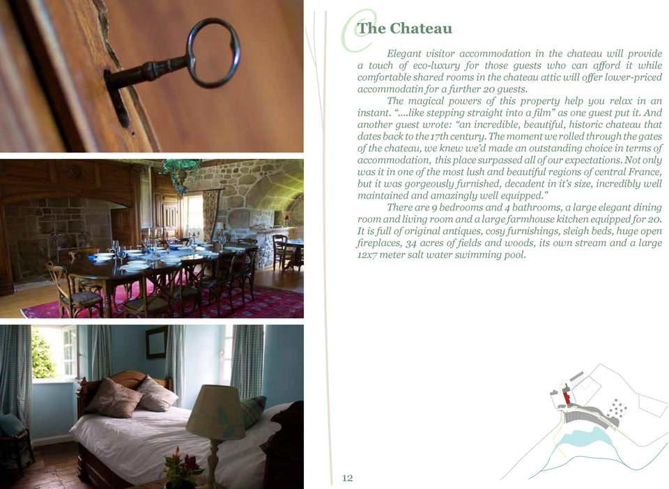 And another guest wrote: an incredible, beautiful, historic chateau that dates back to the 17th century.