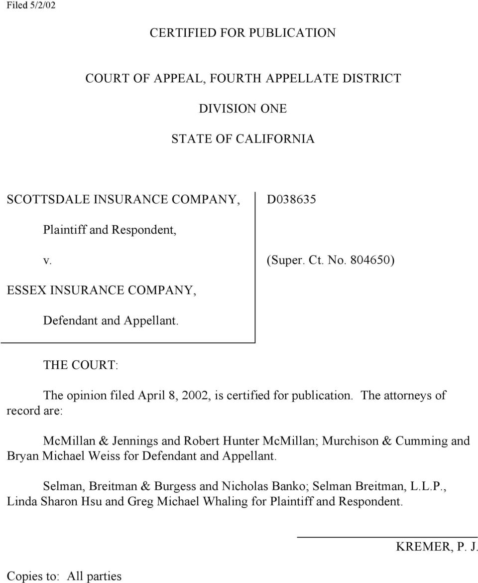 THE COURT: The opinion filed April 8, 2002, is certified for publication.