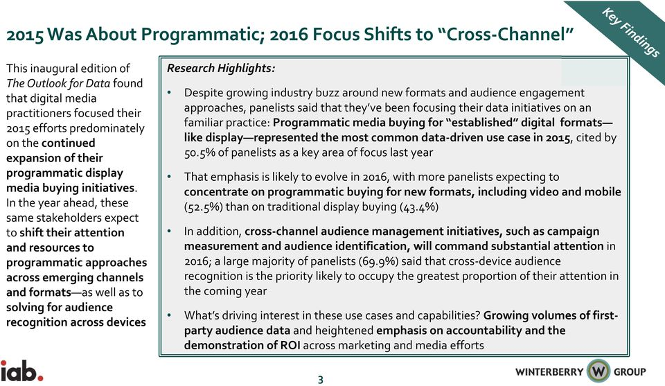 In the year ahead, these same stakeholders expect to shift their attention and resources to programmatic approaches across emerging channels and formats as well as to solving for audience recognition