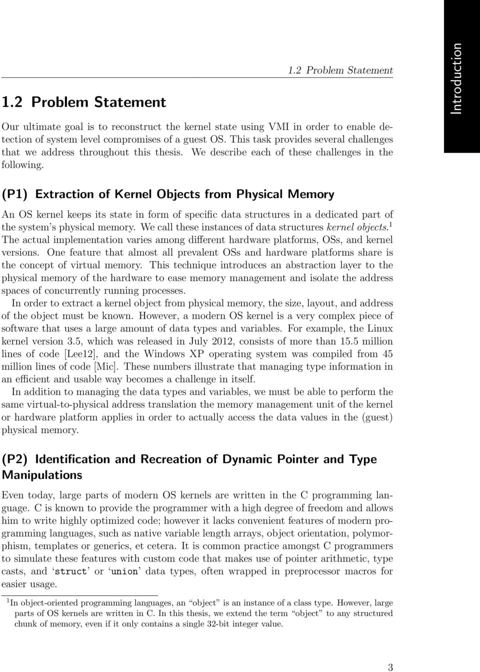(P1) Extraction of Kernel Objects from Physical Memory An OS kernel keeps its state in form of specific data structures in a dedicated part of the system s physical memory.