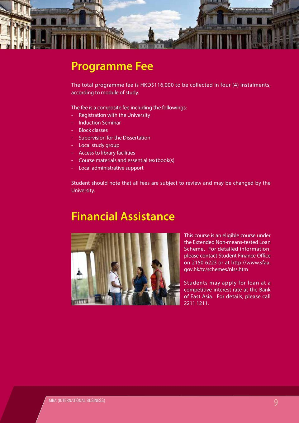 facilities - Course materials and essential textbook(s) - Local administrative support Student should note that all fees are subject to review and may be changed by the University.