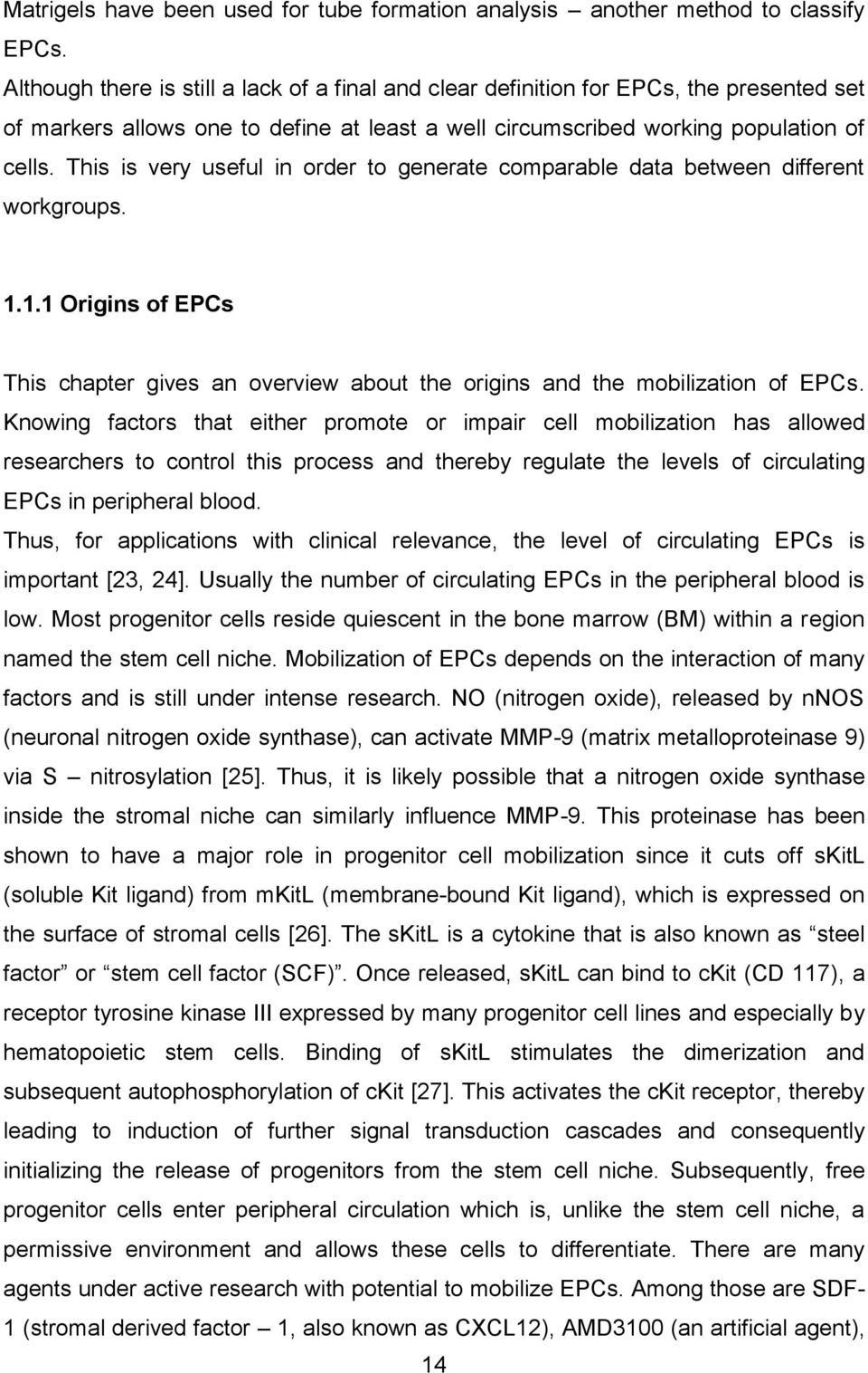 This is very useful in order to generate comparable data between different workgroups. 1.1.1 Origins of EPCs This chapter gives an overview about the origins and the mobilization of EPCs.