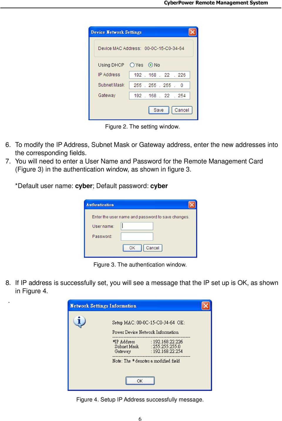 You will need to enter a User Name and Password for the Remote Management Card (Figure 3) in the authentication window, as shown in