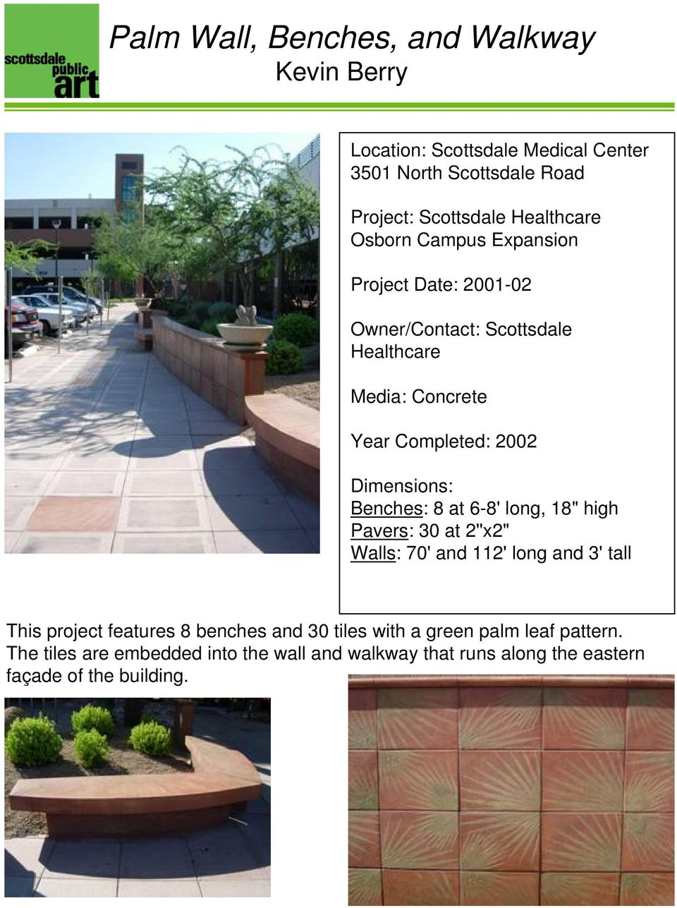 "Dimensions: Benches: 8 at 6-8' long, 18"" high Pavers: 30 at 2''x2"" Walls: 70' and 112' long and 3' tall This project features 8"