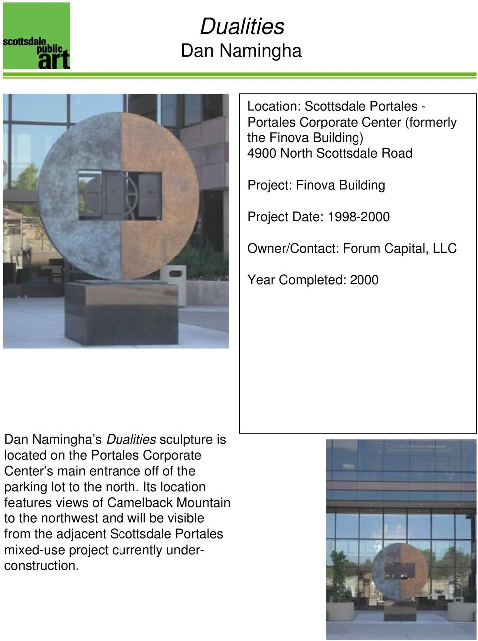 sculpture is located on the Portales Corporate Center s main entrance off of the parking lot to the north.