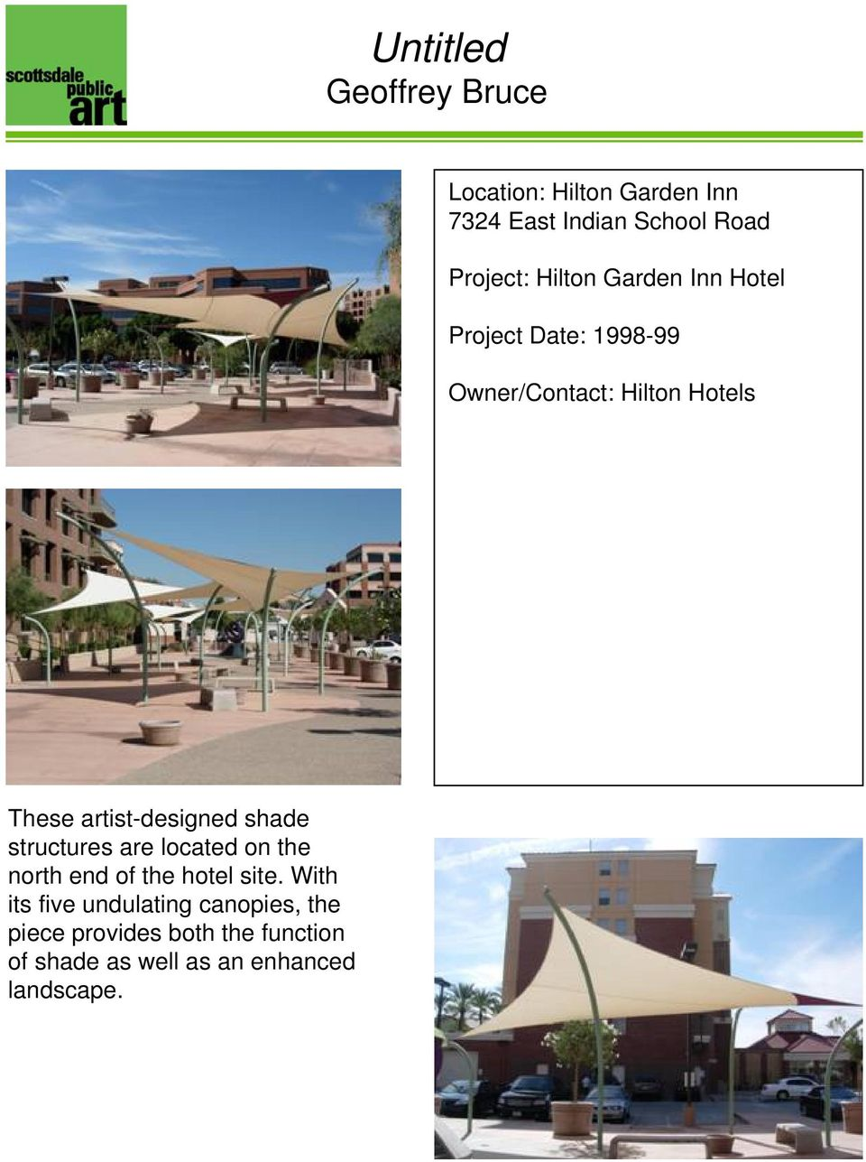 artist-designed shade structures are located on the north end of the hotel site.