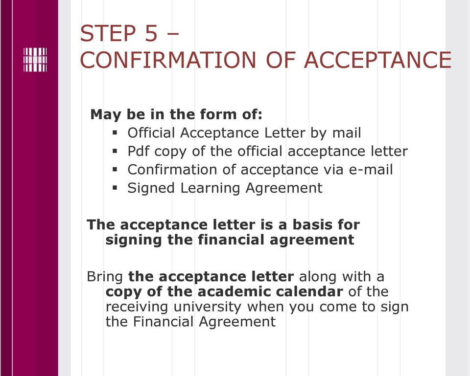 acceptance letter is a basis for signing the financial agreement Bring the acceptance letter along