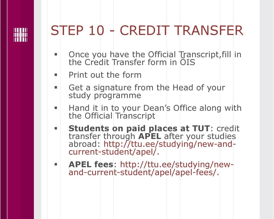 Official Transcript Students on paid places at TUT: credit transfer through APEL after your studies abroad: