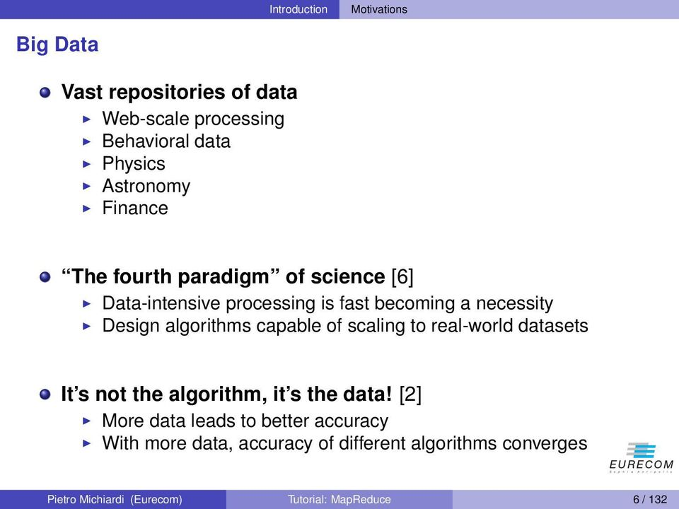capable of scaling to real-world datasets It s not the algorithm, it s the data!