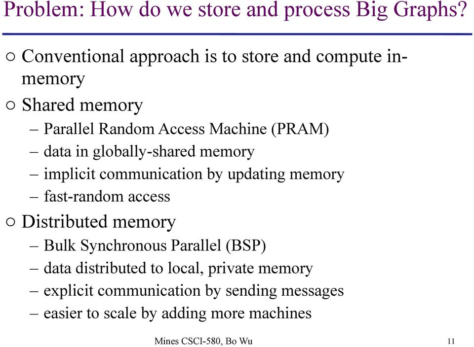 data in globally-shared memory implicit communication by updating memory fast-random access o Distributed memory