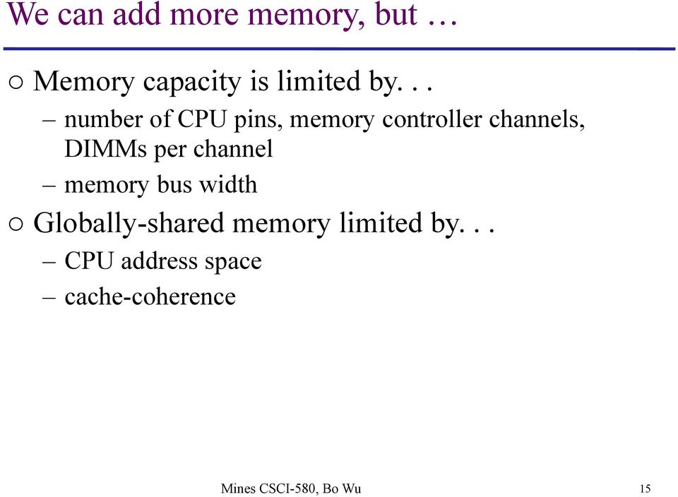 channel memory bus width o Globally-shared memory limited by.