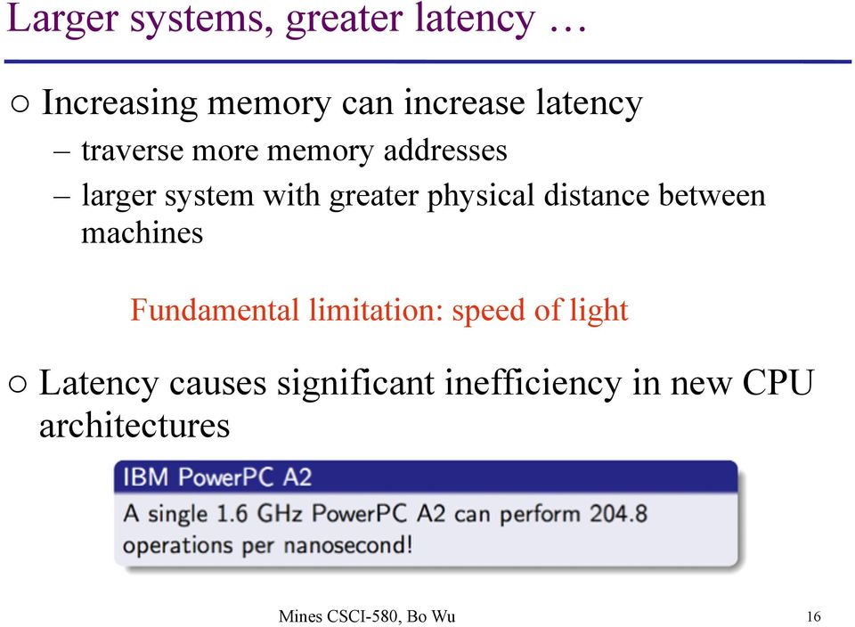 distance between machines Fundamental limitation: speed of light o