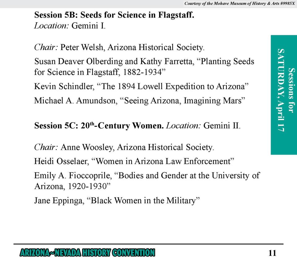 Amundson, Seeing Arizona, Imagining Mars Session 5C: 20 th -Century Women. Location: Gemini II. SATURDAY, April 17 Chair: Anne Woosley, Arizona Historical Society.