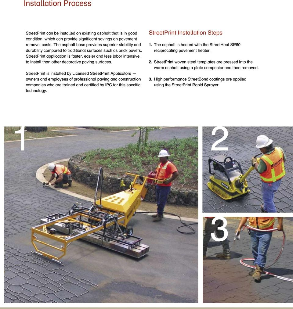 StreetPrint application is faster, easier and less labor intensive to install than other decorative paving surfaces.