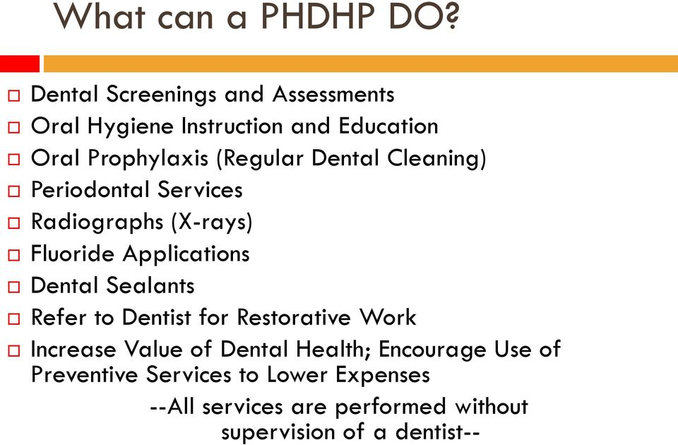 Dental Cleaning) Periodontal Services Radiographs (X-rays) Fluoride Applications Dental Sealants