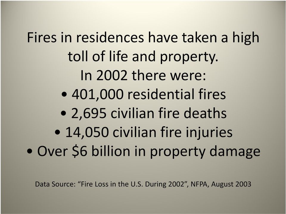 fire deaths 14,050 civilian fire injuries Over $6 billion in