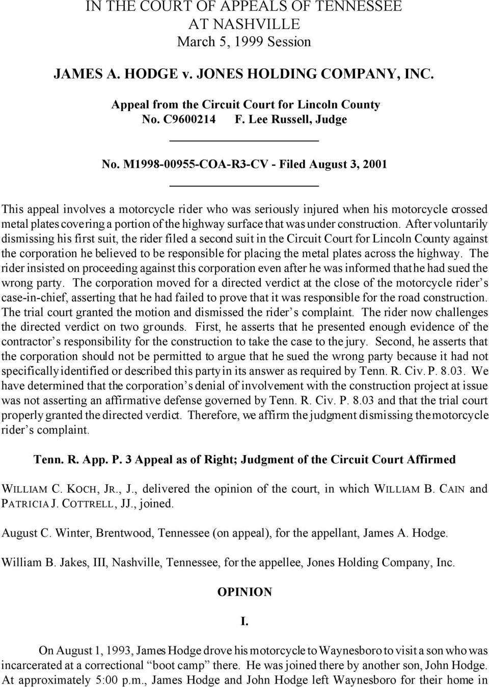 M1998-00955-COA-R3-CV - Filed August 3, 2001 This appeal involves a motorcycle rider who was seriously injured when his motorcycle crossed metal plates covering a portion of the highway surface that