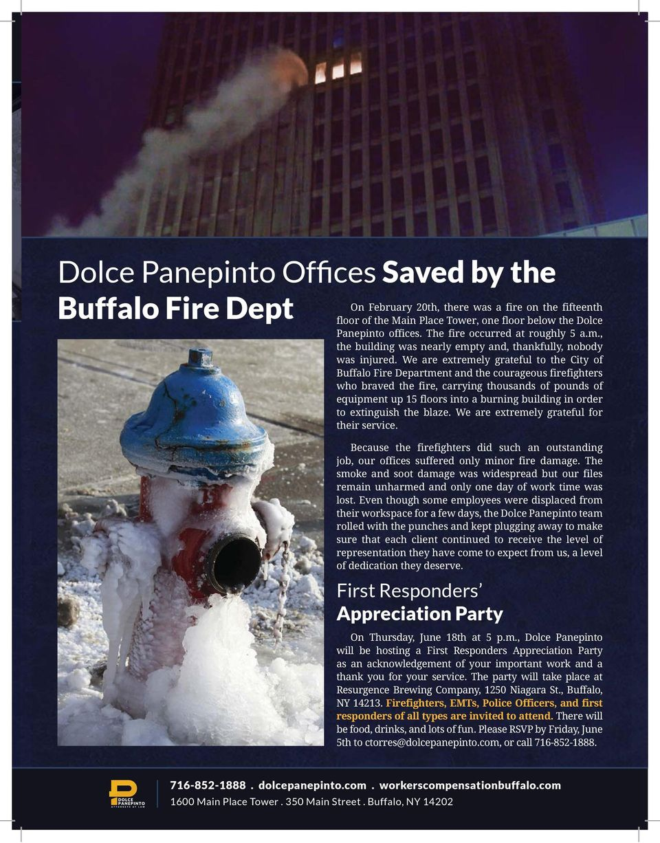 We are extremely grateful to the City of Buffalo Fire Department and the courageous firefighters who braved the fire, carrying thousands of pounds of equipment up 15 floors into a burning building in