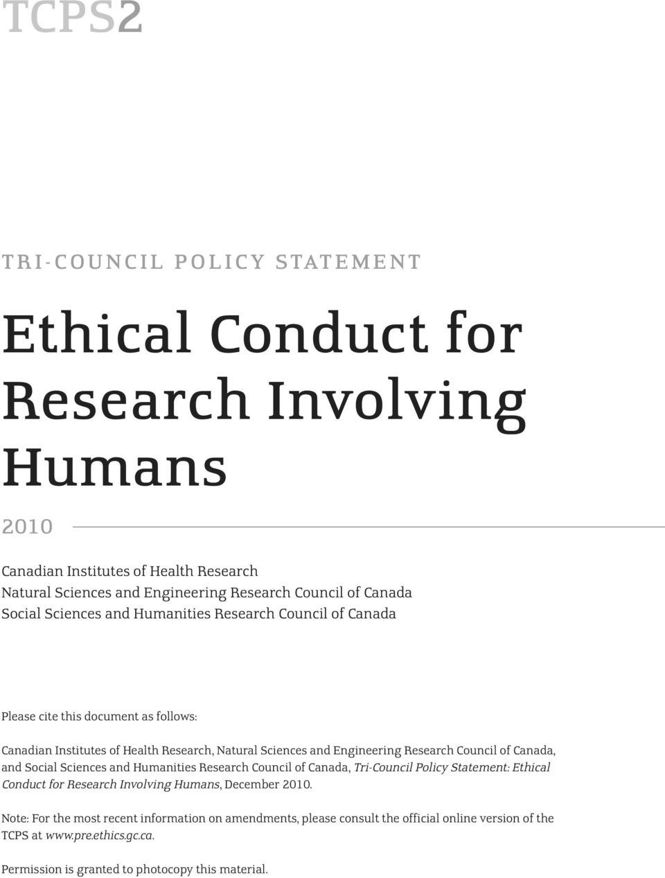 Engineering Research Council of Canada, and Social Sciences and Humanities Research Council of Canada, Tri-Council Policy Statement: Ethical Conduct for Research Involving Humans,