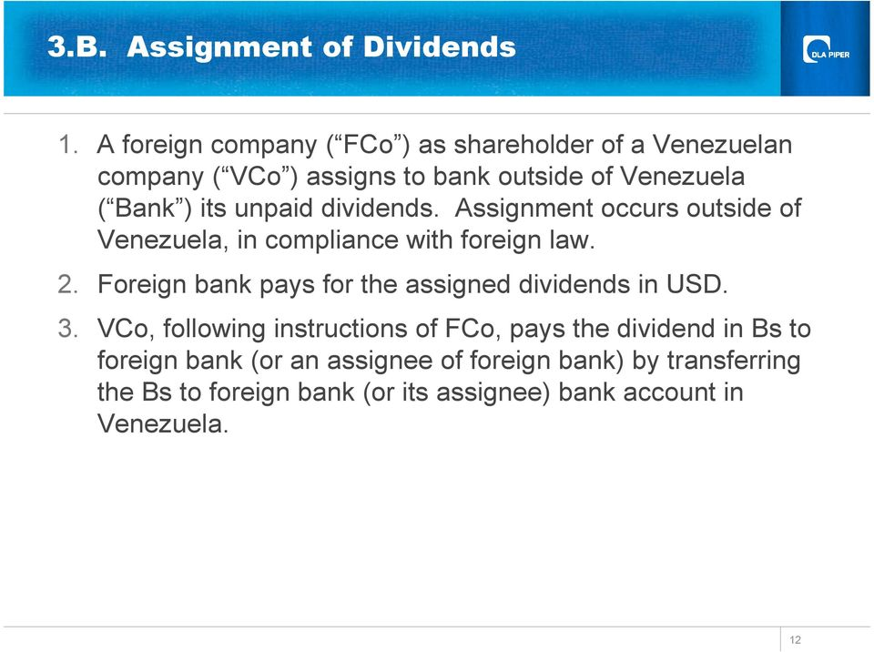 unpaid dividends. Assignment occurs outside of Venezuela, in compliance with foreign law. 2.