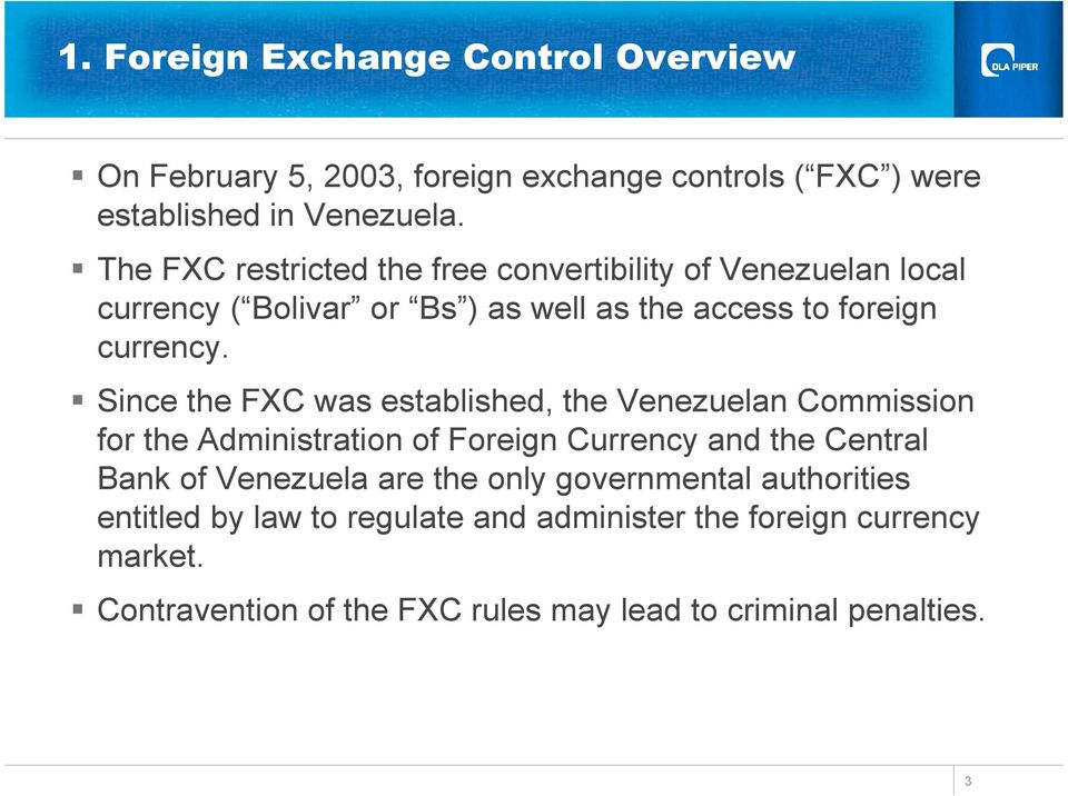 Since the FXC was established, the Venezuelan Commission for the Administration of Foreign Currency and the Central Bank of Venezuela are