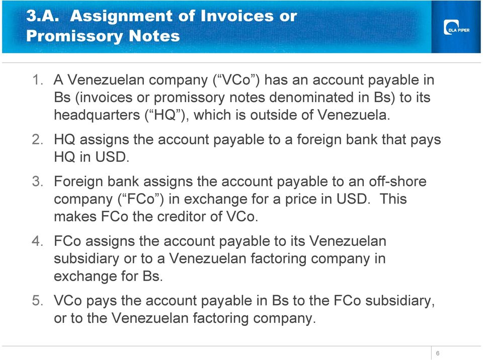 Venezuela. 2. HQ assigns the account to a foreign bank that pays HQ in USD. 3.