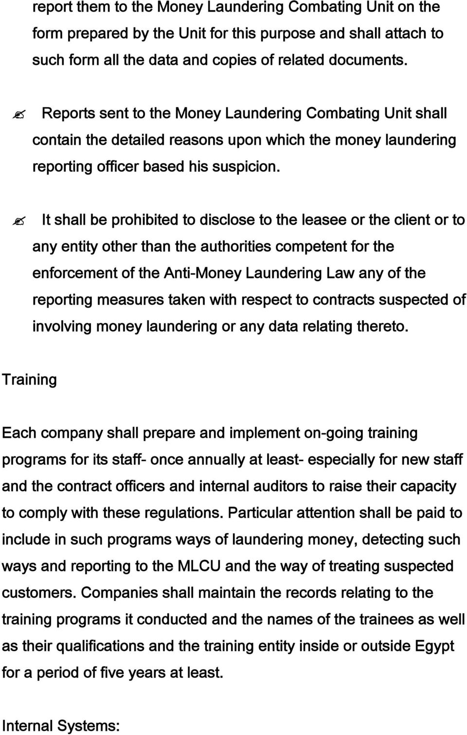 It shall be prohibited to disclose to the leasee or the client or to any entity other than the authorities competent for the enforcement of the Anti-Money Laundering Law any of the reporting measures