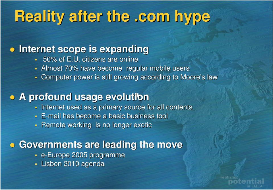according to Moore s law A profound usage evolution Internet used as a primary source for all contents