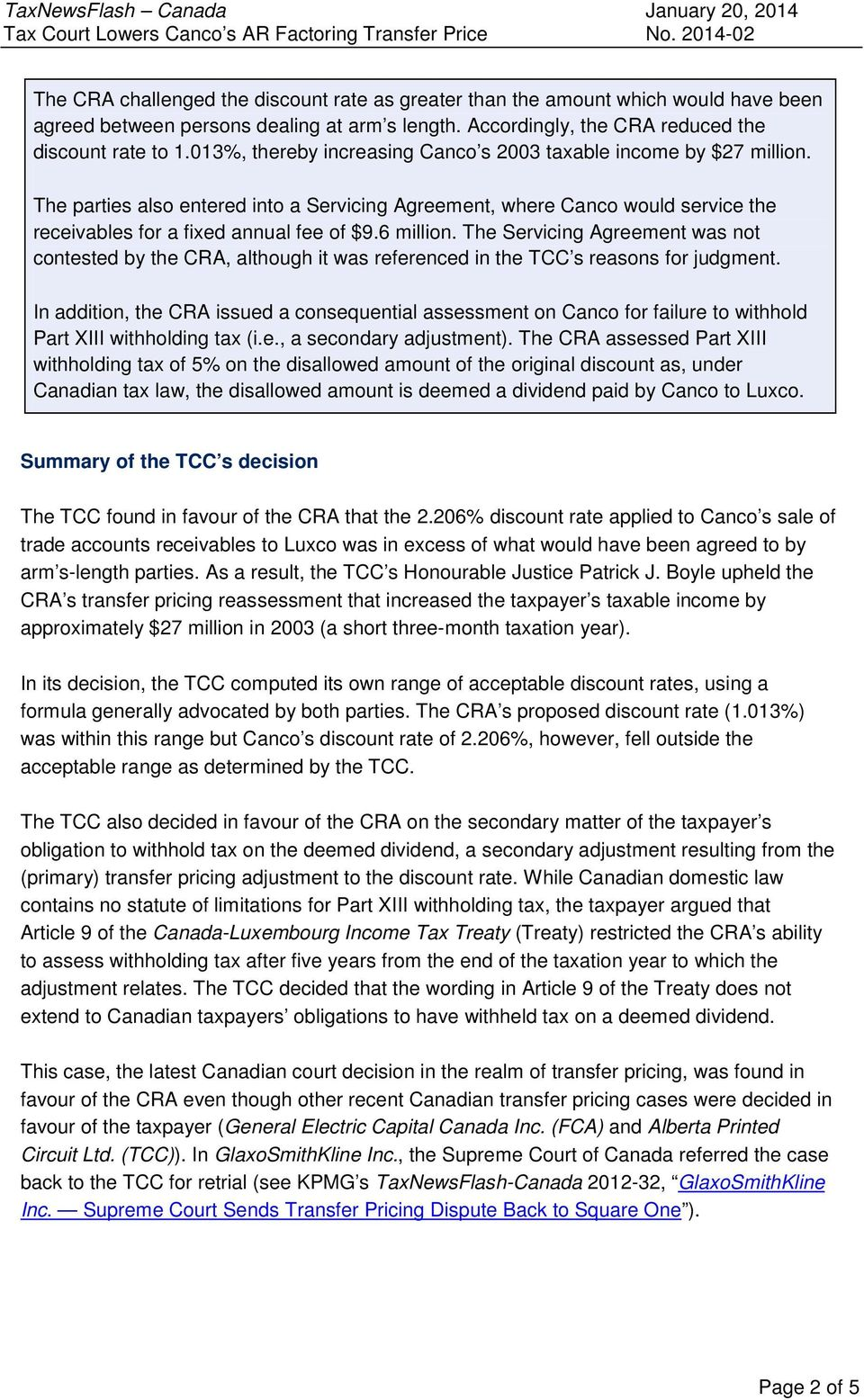 6 million. The Servicing Agreement was not contested by the CRA, although it was referenced in the TCC s reasons for judgment.