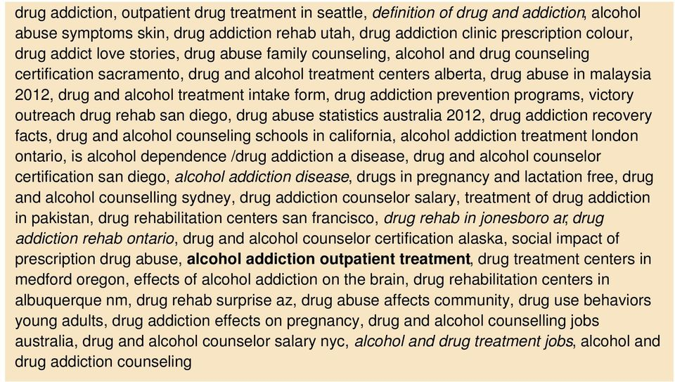 intake form, drug addiction prevention programs, victory outreach drug rehab san diego, drug abuse statistics australia 2012, drug addiction recovery facts, drug and alcohol counseling schools in