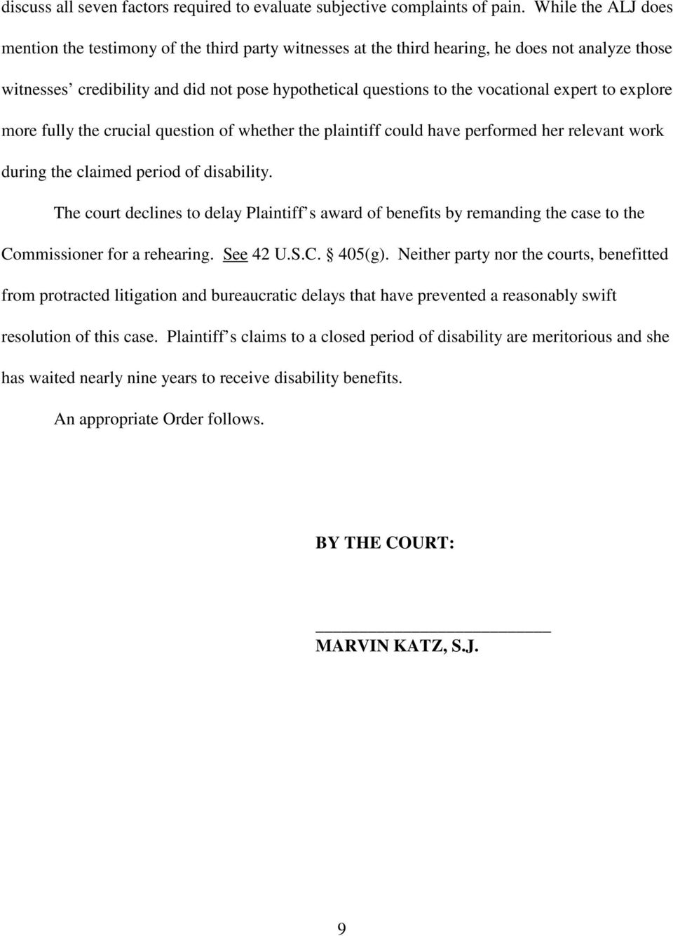 expert to explore more fully the crucial question of whether the plaintiff could have performed her relevant work during the claimed period of disability.