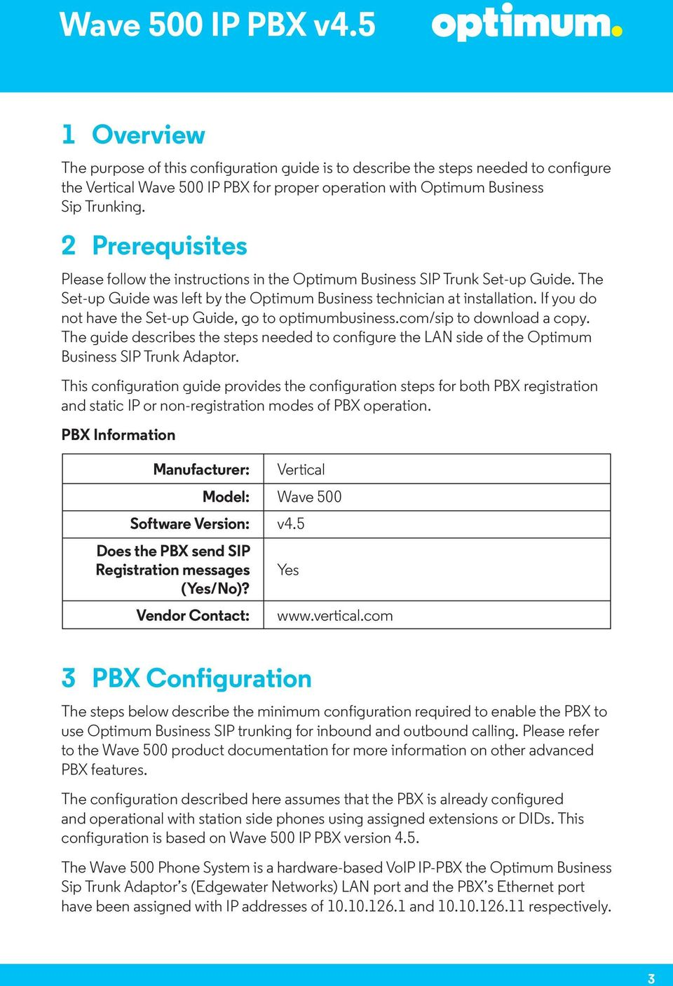 If you do not have the Set-up Guide, go to optimumbusiness.com/sip to download a copy. The guide describes the steps needed to configure the LAN side of the Optimum Business SIP Trunk Adaptor.