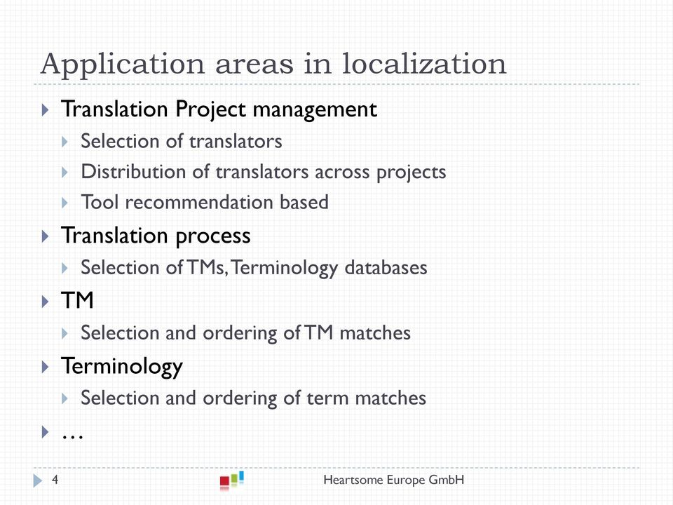 based Translation process Selection of TMs, Terminology databases TM