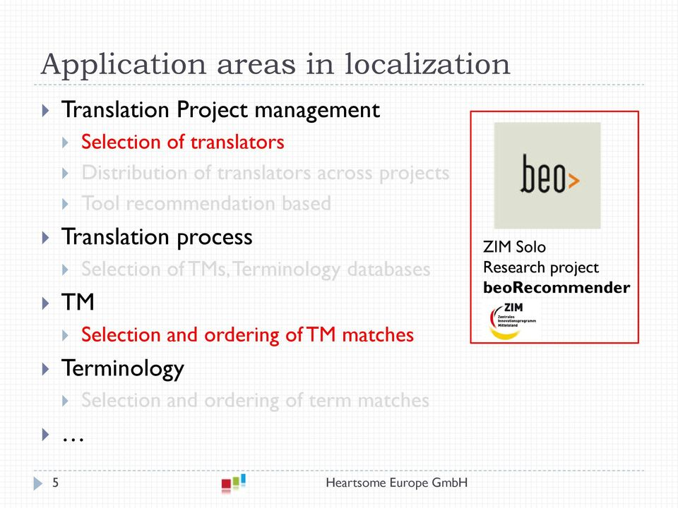 Translation process Selection of TMs, Terminology databases TM Selection and ordering of