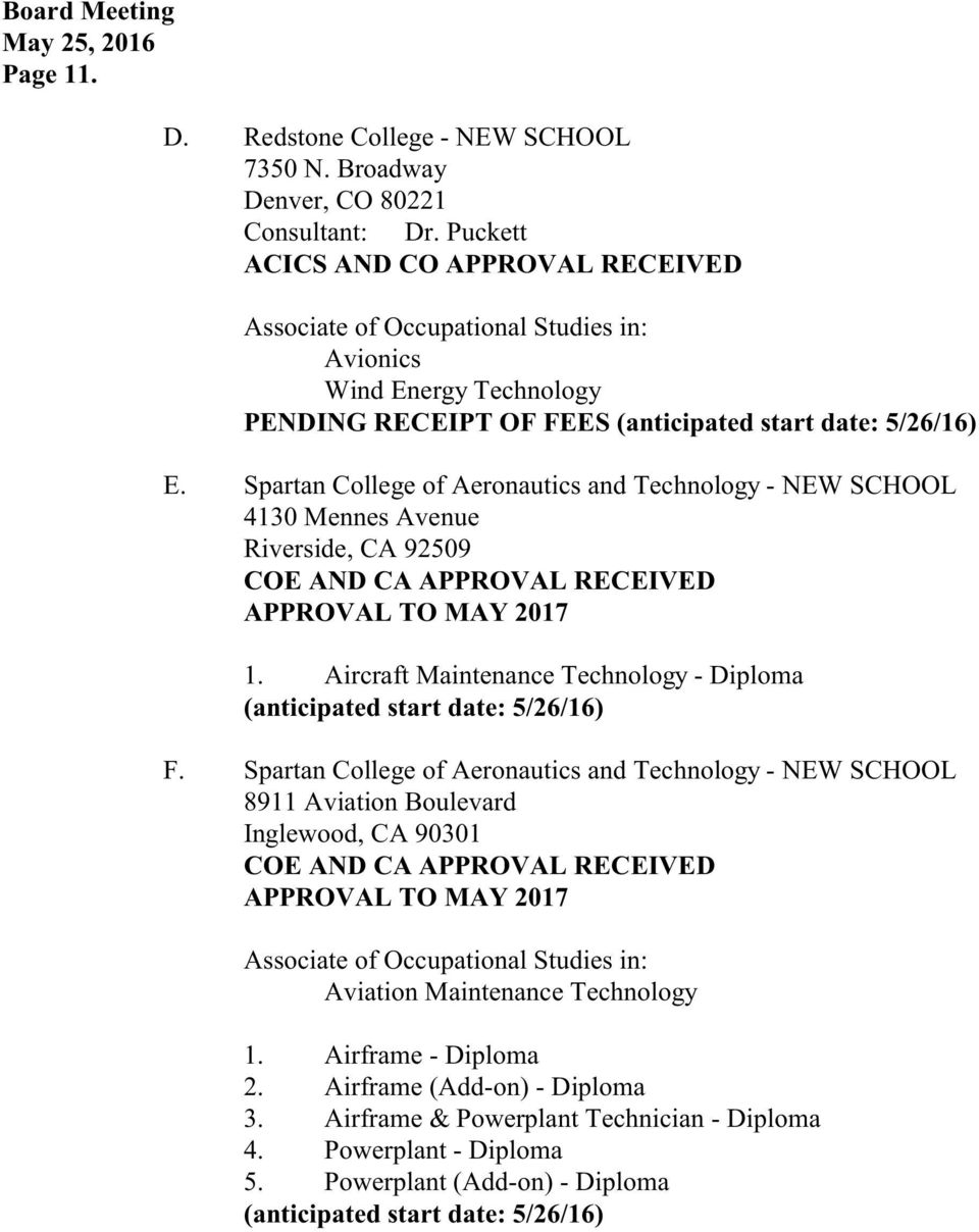 Spartan College of Aeronautics and Technology - NEW SCHOOL 4130 Mennes Avenue Riverside, CA 92509 COE AND CA APPROVAL RECEIVED APPROVAL TO MAY 2017 1.