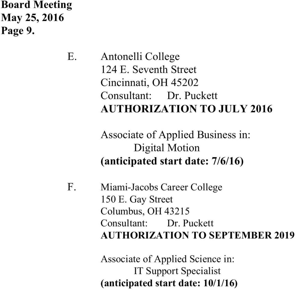 in: Digital Motion (anticipated start date: 7/6/16) F. Miami-Jacobs Career College 150 E.