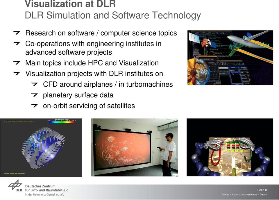 topics include HPC and Visualization Visualization projects with DLR institutes on CFD