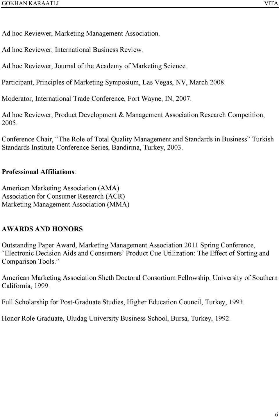 Ad hoc Reviewer, Product Development & Management Association Research Competition, 2005.