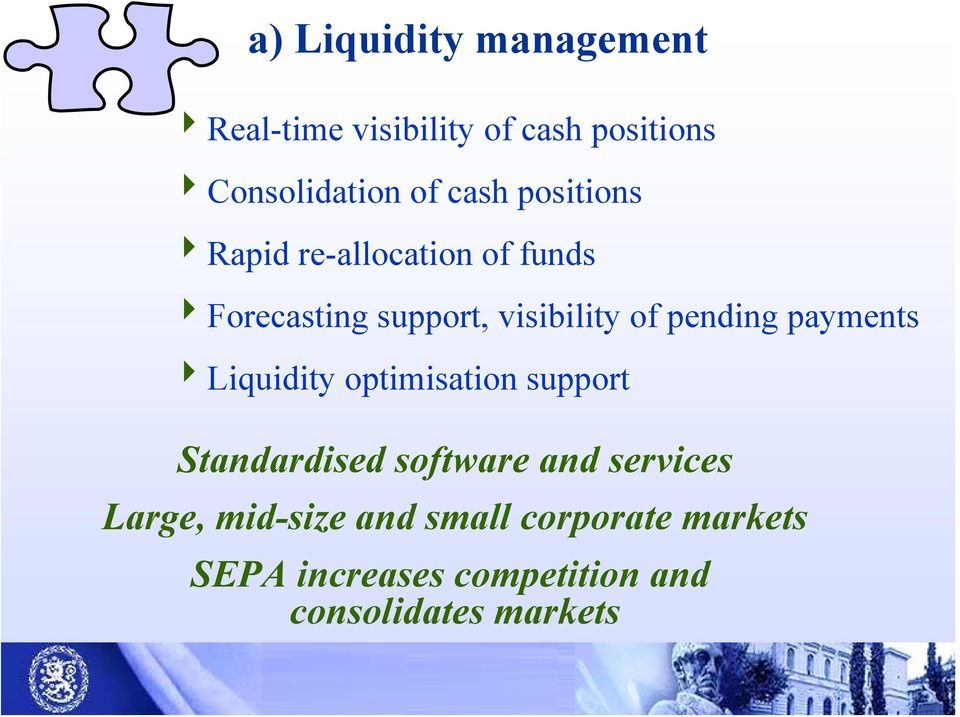 pending payments 4Liquidity optimisation support Standardised software and services