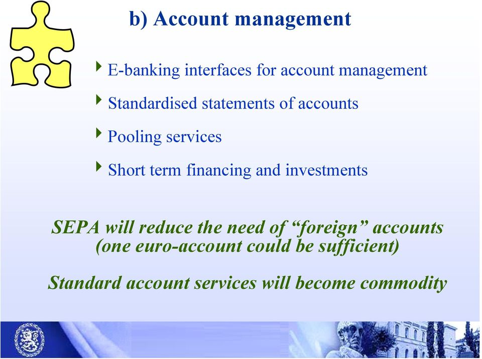 financing and investments SEPA will reduce the need of foreign accounts