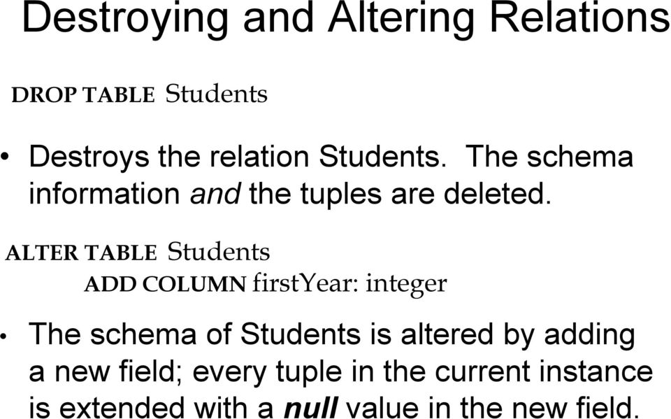 ALTER TABLE Students ADD COLUMN firstyear: integer The schema of Students is