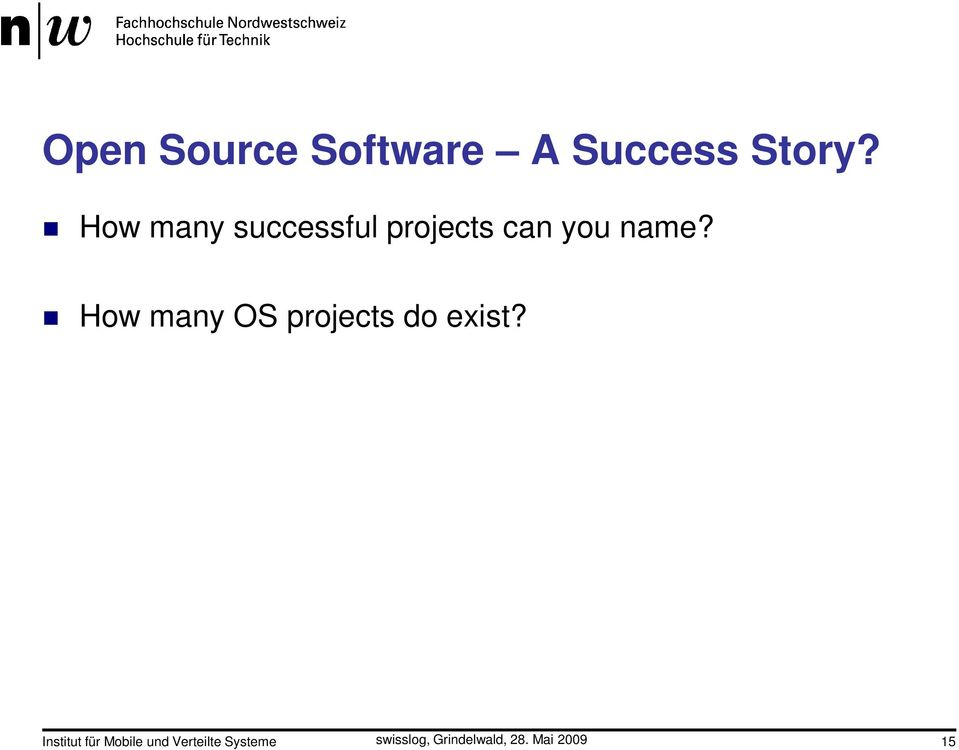 name? How many OS projects do exist?