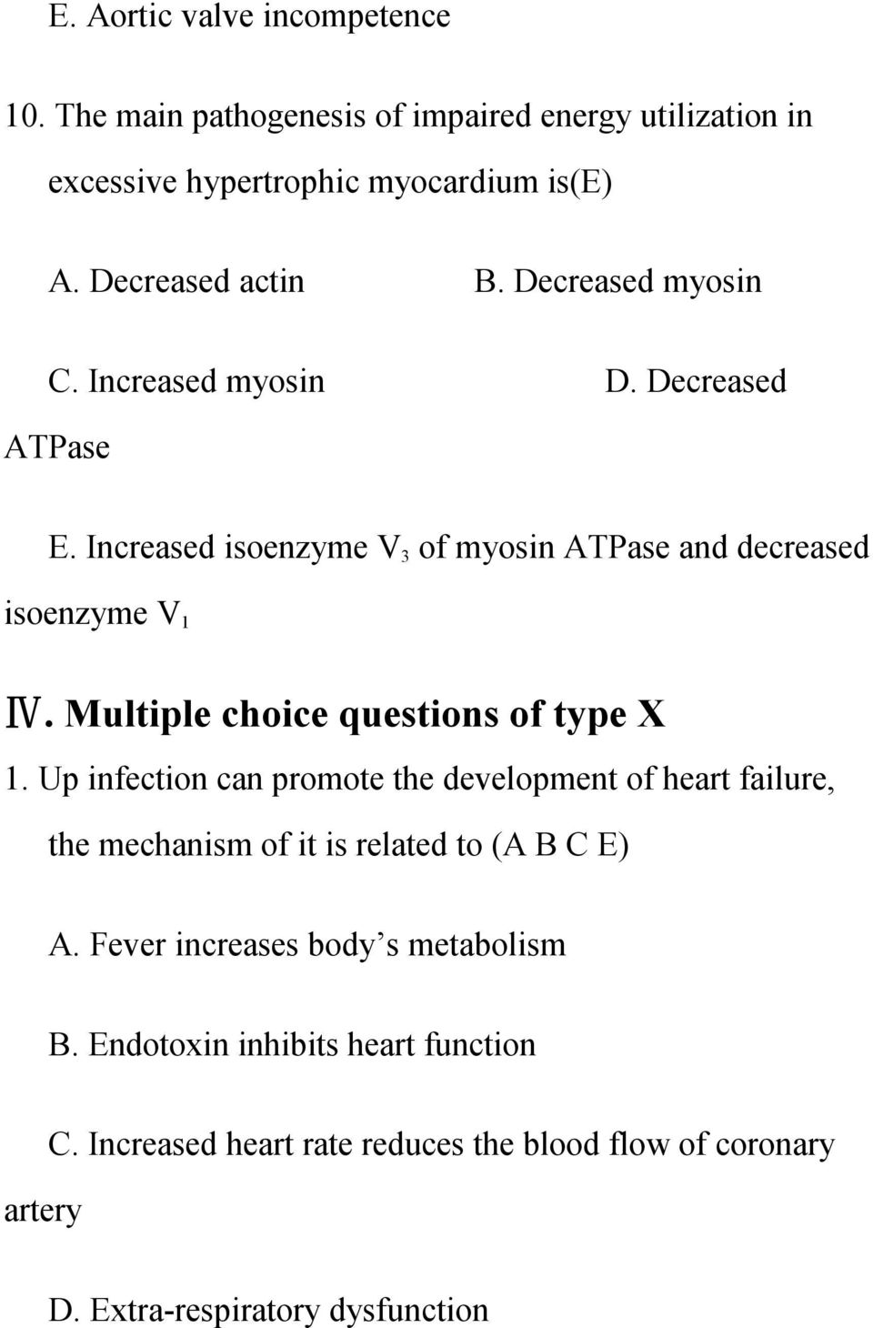 Multiple choice questions of type X 1. Up infection can promote the development of heart failure, the mechanism of it is related to (A B C E) A.