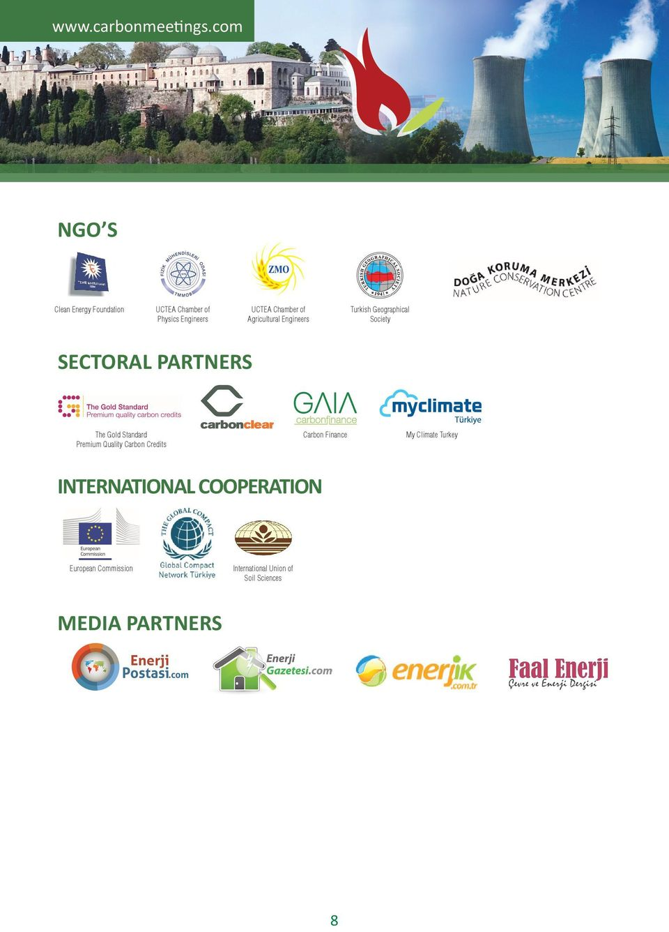 Agricultural Engineers Turkish Geographical Society SECTORAL PARTNERS The Gold Standard